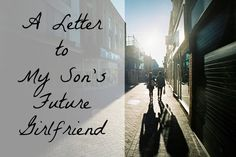 A Letter to My Son's Future Girlfriend - Pig & Dac