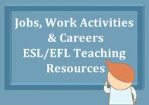 Jobs, Work Activities and Careers ESL EFL Teaching Resources - On this page, you will find fun teaching activities based on jobs and work activities. There are resources to teach job vocabulary and verbs related to work. Students can also learn how to describe jobs and express likes and dislikes for different work activities. Students can also practice talking about work skills and preferences as well as stating opinions about jobs, agreeing and disagreeing.