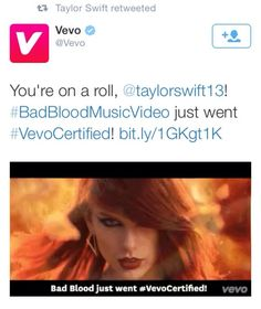 TAYLOR JUST WENT VEVO CERTIFIED WITH BAD BLOOD WHICH HAS ONLY BEEN ABOUT FOR ABOUT 2 WEEKS NOW! WE BROKE ANOTHER RECORD!