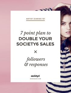 7-Point Plan To Double Your Followers, Responses & Sales on Society6 http://www.customwebdesignseo.com/engine/blog/7-point-plan-to-double-your-followers-responses-sales-on-society6/ #design #art #graphicdesign