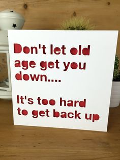 Funny Birthday Card, old age – Card for him for her- friend funny humour greetings card quote, happy birthday Old Age Birthday Funny Card – Card for him for her- friend funny humour greetings card quote cheeky by PerfectlyPapercuts on Etsy Birthday Quotes Funny For Her, Birthday Cards For Him, Funny Birthday Cards, Humor Birthday, Birthday Sayings, Funny Retirement Cards, Birthday Humorous, Birthday Crafts, Birthday Fun