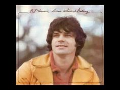 B.J. Thomas - Home Where I Belong (1976)  Still have this album.  b J signed it when he was my customer at Skillern's Drugstore in Euless, TX