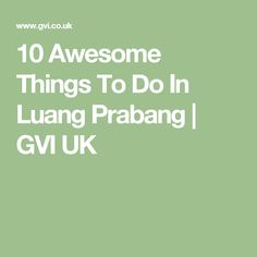 10 Awesome Things To Do In Luang Prabang | GVI UK