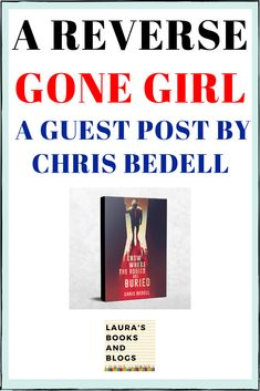A guest post by Chris Bedell explaining how changing the ending of his book helped it reach its full potential. #books #writing #writingtips #novels #bookendings #guestposts #chrisbedell #iknowwherethebodiesareburied #rewrites #editing Writing Process, Writing Tips, Inspirational Books To Read, Writing Contests, Gone Girl, Book Review, Nonfiction, Health Care, Blogging