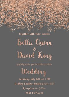 "$15-$27 Wedding invitation rose gold, printable invitation simple wedding invitation suite, elegant wedding invite rose gold on gray background Rose gold wedding invitation, simple and elegant wedding invitation with rose gold font and confetti on gray background. This set contains 5x7"" invitation card + optionally: RSVP and Thank You cards (5x3.5""). INVITATION TEXT IS CUSTOMIZABLE AND IT CAN BE CHANGED FOR ANY EVENT (Baby Shower, Bridal Shower, engagement party, bachelorette party, birt"
