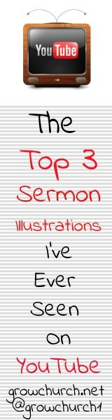 Top 3 Sermon Illustrations on YouTube #preach #sermon http://growchurch.net/the-top-3-sermon-illustrations-ive-ever-seen-on-youtube
