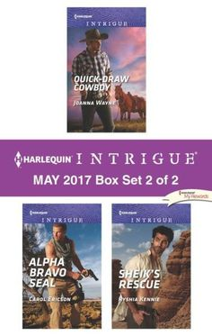 Harlequin Intrigue May 2017 - Box Set 2 of 2: Quick-Draw Cowboy\Alpha Bravo SEAL\Sheik's Rescue