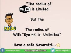 """""""The radius of Wi-Fi is Limited But the The radius of Wife~Eye is Unlimited"""" Have a safe Navaratri…⭐ Gujarati Funny Messages, Navratri Messages, Sms Jokes, Text Jokes, Whatsapp Text, Thoughts, Memes, Wi Fi, Image"""