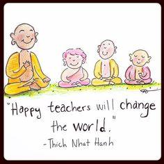 Los profesores felices cambiarán el mundo. Thich Nhat Hanh