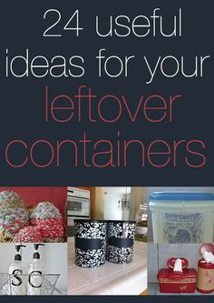 24 useful ideas for your leftover containers