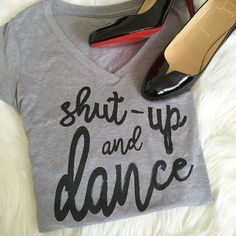 Shut Up And Dance Tee💃🏼Price firm. Soft and comfy!! Shut up and dance V-neck tee. Color-Heather grey. Salt Lake Clothing  Tops Tees - Short Sleeve