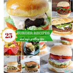 25 Burger Recipes and Safe Grilling Tips for the perfect BBQ