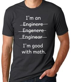 See more HERE: https://www.sunfrog.com/trust-me-im-an-engineer-NEW-DESIGN-2016-Black-Guys.html?53507 Engineer Shirt- I'm an Engineer I'm Good With Math- Gifts for Engineers- Engineer Gifts- Graduation Gift- Geek Shirts- Mechanical Engineer