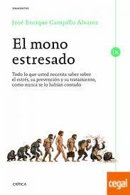 O mono estresado, mantendo, ou mesmo mellorando, a linguaxe imaxinativa e accesible que tanto lle distingue. O estrés, o tema central da súa nova obra é, en efecto, outro dos grandes males do noso tempo. Sabemos, ou polo menos así creémolo, recoñecelo e non ignoramos moitas das súas causas, pero que coñecemos dos procesos biolóxicos asociados