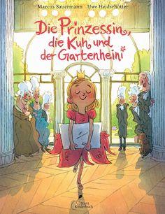 """Uwe Heidschotter, """"Die Prinzessin, die Kuh und der Gartenheini"""" cover."""