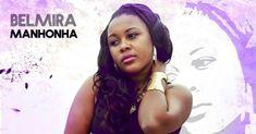Belmira Manhonha - Me Faz Sentir Latest Music, Felt, Musica