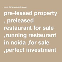 pre-leased property , preleased restaurant for sale ,running restaurant in noida ,for sale ,perfect investment