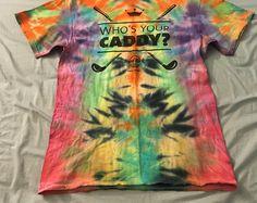 "Medium ""Whos your caddy"" tie dye tee shirt"