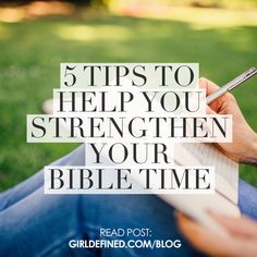 {Blog Post} 5 Tips to Help You Strengthen Your Bible Time