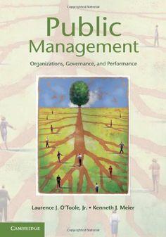 Public Management by Meier O'Toole Jr. $22.40. Publisher: Cambridge University Press (May 4, 2011). 332 pages