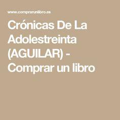 Crónicas De La Adolestreinta (AGUILAR) - Comprar un libro