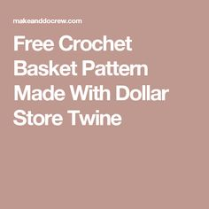 Free Crochet Basket Pattern Made With Dollar Store Twine
