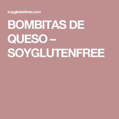 BOMBITAS DE QUESO – SOYGLUTENFREE