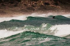A favourite quote on a photo of my husband surfing at Witsands, South Africa. Green Hair, South Africa, Favorite Quotes, Surfing, Mermaid, Husband, Ocean, Live, Day