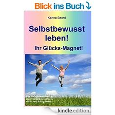 Selbstbewusst leben: Ihr Glücks-Magnet! - Erfolgsebook