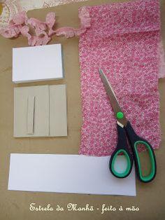 Estrela da Manhã: Passo a passo: Bloquinho de anotações com tecido