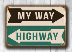 MY WAY HIGHWAY Sign My Way Highway Signs by ClassicMetalSigns