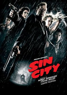 Sin City. Straight out of the books. I could watch this over and over.