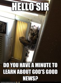 Hello, sir! Do you have a minute to learn about God's good news?