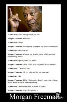 ROFL, this is funny The truth ~ Morgan Freeman