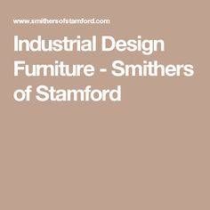 Industrial Design Furniture - Smithers of Stamford
