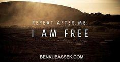 "Repeat after me...""I AM FREE!"" #freedom #forgiveness #peace"