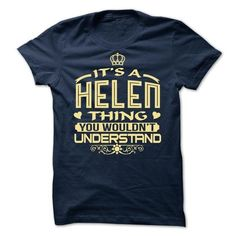 Its a Helen thing, you wouldnt understand - Limited Edi - #boyfriend gift #inexpensive gift. OBTAIN => https://www.sunfrog.com/LifeStyle/Its-a-Helen-thing-you-wouldnt-understand--Limited-Edition.html?68278