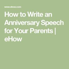How to Write an Anniversary Speech for Your Parents | eHow