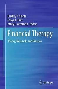 Specification Title: Financial Therapy: Theory Research and Practice Publisher: Springer Author: Bradley T Klontz Sonya L Britt Kristy Archuleta Edition: Paperb I Love Books, Books To Read, This Book, Waxing And Waning, Research, Behavior, Psychology, Ebooks, Self
