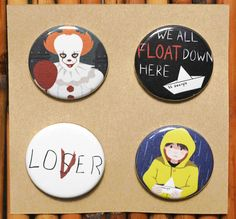 Bill, if you come with me, youll float too. In honor of the 2017 adaptation of Stephen Kings novel It, here are some collectable pinback buttons. These buttons include Pennywise the Dancing Clown, little Georgie Denbrough, and popular imagery such as the Loser/Lover cast and the quote We all float down here. These pins are perfect for giving to your own Losers Club, or wearing on Halloween. 1.25 Pinback Buttons * This is a fanmade item, designed and handmade by me.