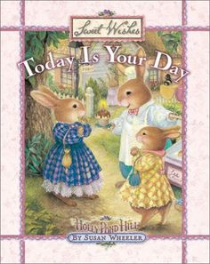 Today Is Your Day - Sweet Wishes - Susan Wheeler