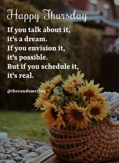 Happy Thursday! If you talk about it, it's a dream. If you envision it, it's possible. But if you schedule it, it's real. #Thursdaymorningwishes #Thursdaypositivequotes #Happythursdayquotes #Thursdayquotesforwork #Goodmorningthursday #Morningthursdayquotes #Morningwishesquotes #Goodmorningwish #Beautifulmorningwishes #Thursdayquotes #Thursdaymorningquotes #Thursdaysayings #Goodmorningquotes #Goodmorningsayings #Positiveenergy #Inspirationalmorningquotes #Inspirationalquotes #Dailyquotes Fun Weekend Quotes, Thursday Morning Quotes, Happy Thursday Quotes, Morning Wishes Quotes, Good Morning Greetings, Good Morning Wishes, Good Morning Quotes, Morning Pics, Love Mom Quotes