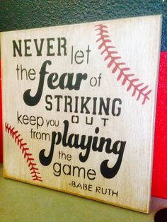 Never Let the Fear of Striking Out Keep by SouthernExpressions4