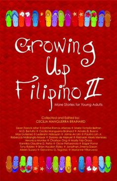 Growing Up Filipino II: More Stories for Young Adults by Cecilia Brainard et al. $9.99. 280 pages. Publisher: PALH; 1 edition (November 23, 2010)