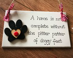 A personal favourite from my Etsy shop https://www.etsy.com/uk/listing/553155312/dog-pet-handcrafted-sign-plaque-paw