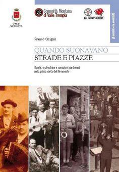 Quando Suonavano Strade e Piazze a Gardone Val Trompia  http://www.panesalamina.com/2017/55317-quando-suonavano-strade-e-piazze-a-gardone-val-trompia.html