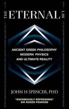 The Eternal Law: Ancient Greek Philosophy, Modern Physics... https://www.amazon.co.uk/dp/0986876941/ref=cm_sw_r_pi_dp_x_bE54zb4F3JDWF