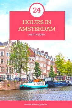 24 Hours in Amsterdam: How to Spend an Amazing Day in Amsterdam