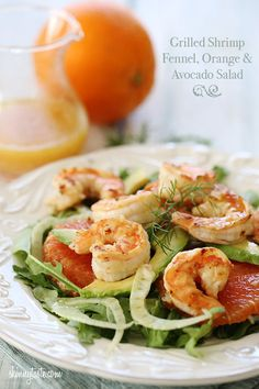 Grilled Shrimp with Sliced Avocado, Fennel and Oranges - light and delicious!