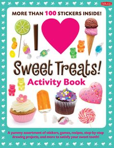 I Love Sweet Treats! Activity Book : A yummy assortment of stickers, games, recipes, step-by-step drawing projects, and more to satisfy your sweet tooth! My Books, Walter Foster, Candy Games, Book Crafts, Craft Books, Drawing Projects, Good Tutorials, Cute Cupcakes
